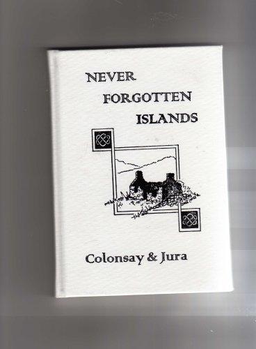 Never Forgotten Islands Colonsay & Jura