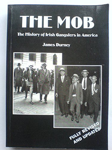 The Mob: The History of Irish Gangsters: Durney, James