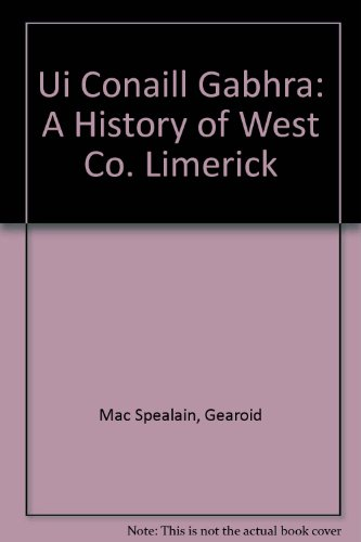 Ui Conaill Gabhra: A History of West Co. Limerick (Irish Edition): Mac Spealain, Gearoid