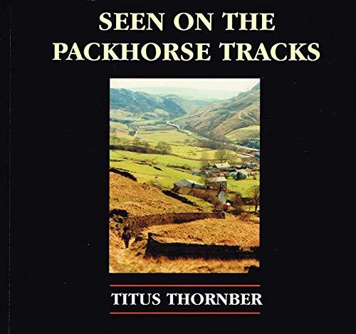 9780953057337: Seen on the Packhorse Tracks