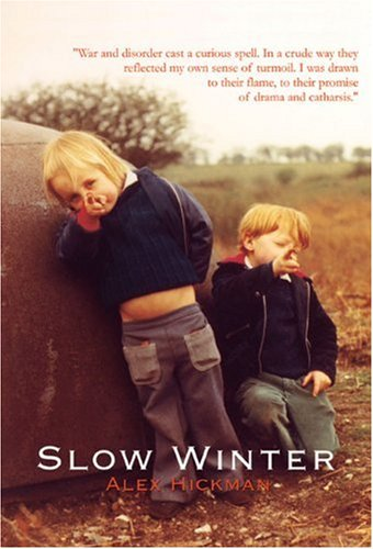Slow Winter: Alex Hickman