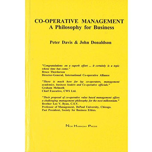 Co-operative Management: A Philosophy for Business (0953058603) by John Donaldson; Peter Davis