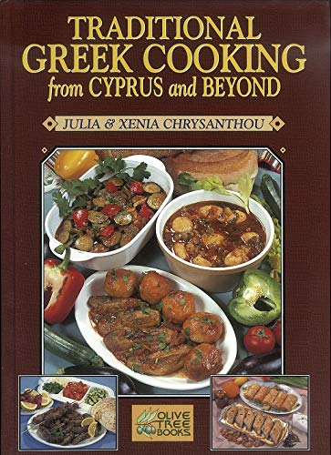 Traditional Greek Cooking from Cyprus and Beyond: Chrysanthou, Xenia, Chrysanthou,
