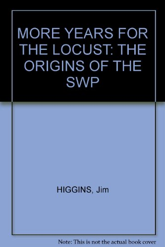 9780953060702: More Years for the Locust: The Origins of the SWP