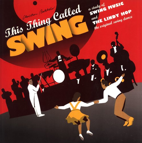 9780953063109: This Thing Called Swing: Study of Swing Music and the Lindy Hop, the Original Swing Dance