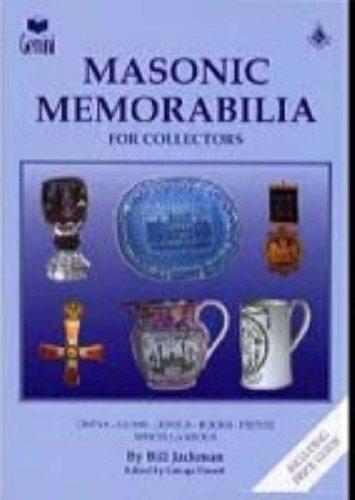 Masonic Memorabilia for Collectors China, Glass, Jewels,: Bill Jackman