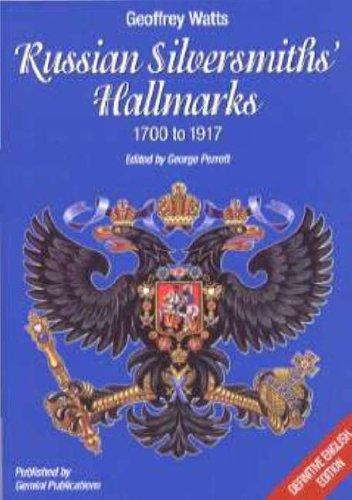 Russian Silversmiths' Hallmarks. 1700 to 1917.: Watts, Geoffrey