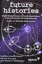 9780953064809: Future Histories (Award-winning Science Fiction Writers Predict Twenty Tomorrows for Communications)