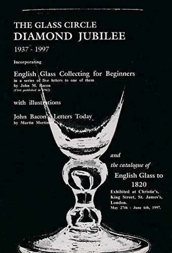 9780953070305: Glass Circle Diamond Jubilee 1937-1997: English Glass Collecting for Beginner, John Bacon's Letters Today, History of Glass Circle, Jubilee Catalogue English Glass to 1820