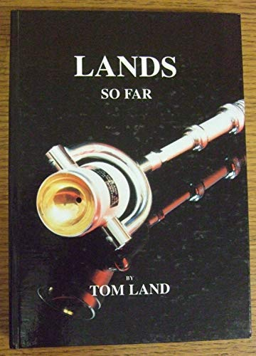 Lands So Far: The Ongoing Story of: Land, Tom