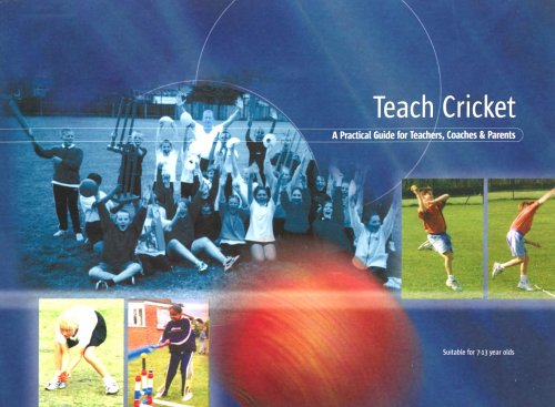 9780953078721: Teach Cricket: A Practical Guide for Teachers, Coaches & Parents