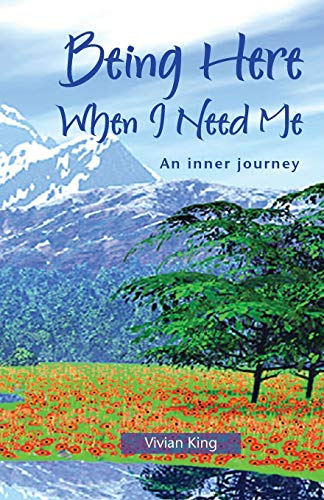9780953081110: Being Here When I Need Me (Spiritual Growth)