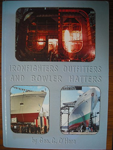 Ironfighters Outfitter and Bowler Hatters.: Geo. C . O Hara.
