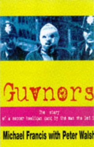 9780953084715: Guvnors: The Best-Selling Autobiography of a Soccer Hooligan Gang Leader