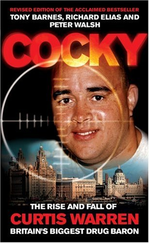 9780953084777: Cocky (paperback): The Rise and Fall of Curtis Warren, Britain's Biggest.....: The Rise and Fall of Curtis Warren, Britain's Biggest Drugs Baron
