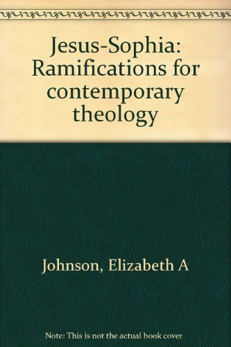 9780953086313: Jesus-Sophia : Ramifications for contemporary theology