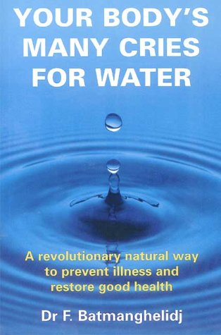 9780953092161: Your Body's Many Cries for Water: A Revolutionary Natural Way to Prevent Illness and Restore Good Health