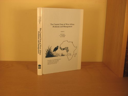 The Coastal Zone of West Africa: Problems and Management: Evans, S M, Vanderpuye, C J Armah, A K