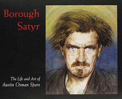 9780953101689: Borough Satyr: The Life And Art of Austin Osman Spare