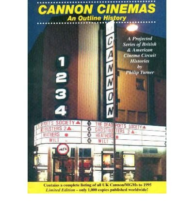 Cannon Cinemas: An Outline History (The Brantwood Cinema): Turner, Philip D.