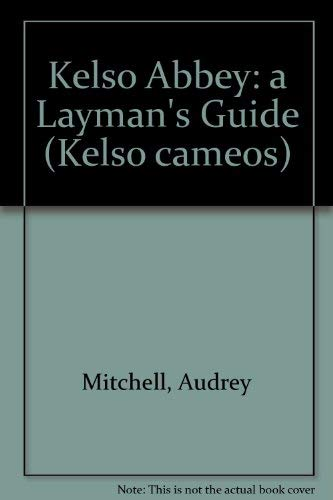 9780953102631: Kelso Abbey: a Layman's Guide