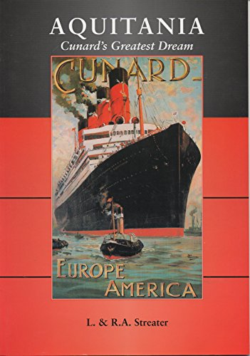 9780953103508: Aquitania: Cunard's Greatest Dream