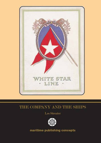 White Star Line: the Company & the Ships (0953103536) by Streater, Les