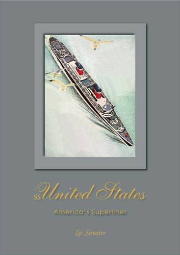 SS United States: America's Superliner (0953103560) by Les Streater