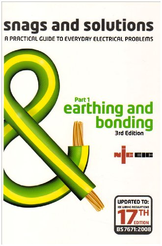 Snags and Solutions - a Practical Guide to Everyday Electrical Problems: Earthing and Bonding Pt. 1...