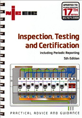 9780953105885: Inspection, Testing and Certification Including Periodic Reporting: 17th Edition Incorporating the Requirements of BS 7671: 2008