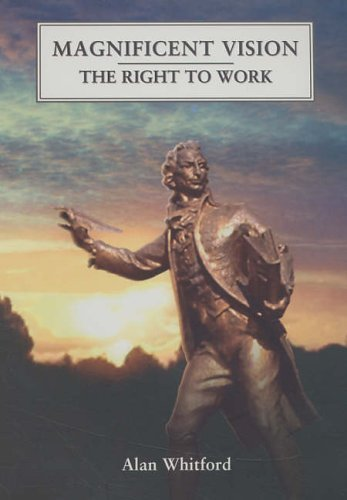 Magnificent Vision: The Right To Work