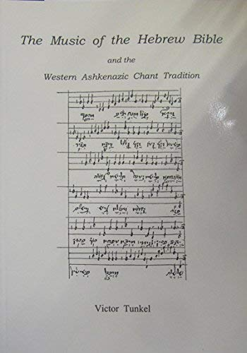 9780953110483: The Music of the Hebrew Bible: The Western Ashkenazic Tradition