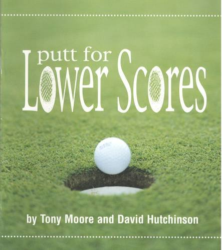9780953117406: Putt for Lower Scores