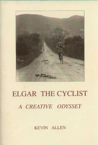 9780953122707: Elgar the Cyclist: A Creative Odyssey