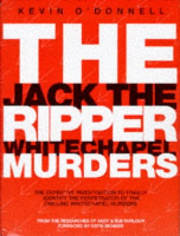 The Jack The Ripper Whitechapel Murders (UNCOMMON HARDBACK FIRST EDITION SIGNED BY RESEARCHERS AN...
