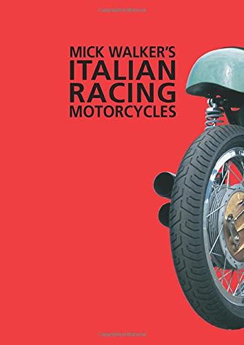 9780953131112: Mick Walker's Italian Racing Motorcycles: Handbook (Redline Motorcycles)