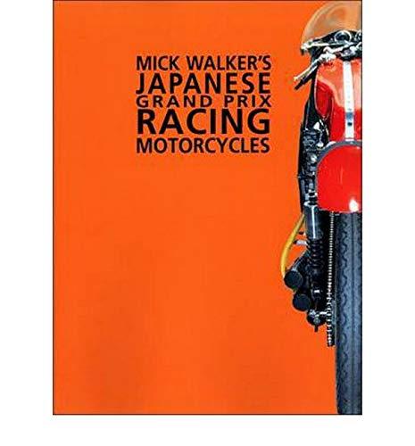 9780953131181: Mick Walker's Japanese Grand Prix Racing Motorcycles