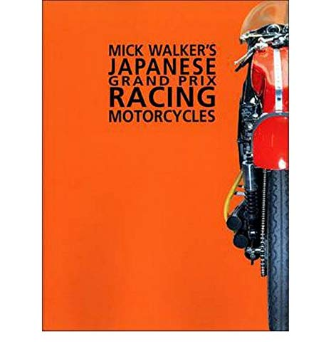 9780953131181: Mick Walker's Japanese Grand Prix Racing Motorcycles