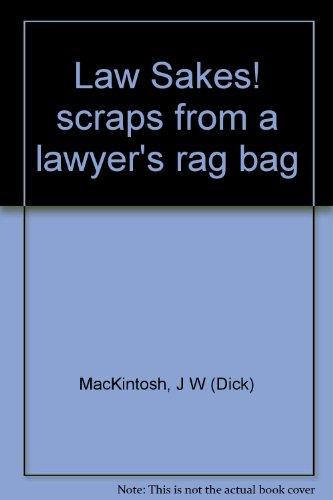 Law sakes!: Scraps from a lawyer's rag: MacKintosh, J W