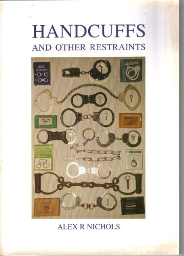 9780953133802: Handcuffs and Other Restraints: A Brief History and Survey