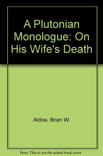 9780953138371: A Plutonian Monologue: On His Wife's Death