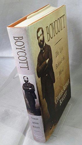 Boycott The Life Behind The Word: Boycott, Charles Arthur