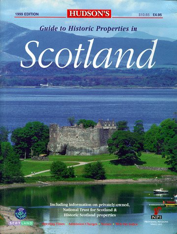 Hudson's Guide to Historic Properties in Scotland 1999: N. Hudson