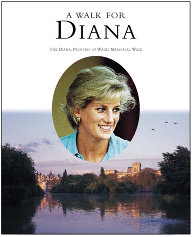 9780953142668: A Walk for Diana: The Diana, Princess of Wales Memorial Walk