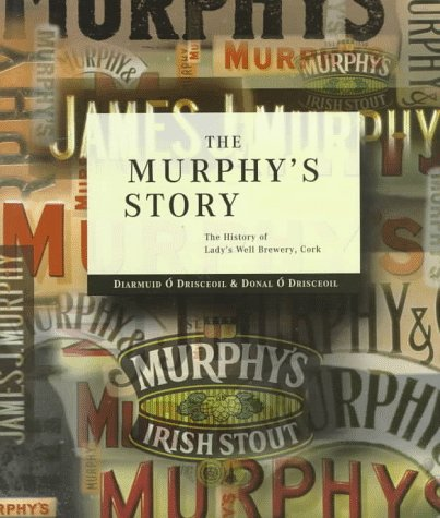 9780953143108: The Murphy's Story: The History of Lady's Well Brewery, Cork