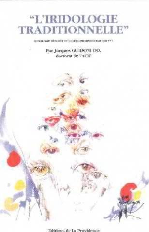 L'iridologie Traditionnelle. Iridologie Renovee Et Chromomorphologie Irienne: Jacques Guidoni ...