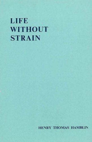 9780953159796: Life without Strain: Third Edition: The Strifeless Way to Harmony, Peace and Joy