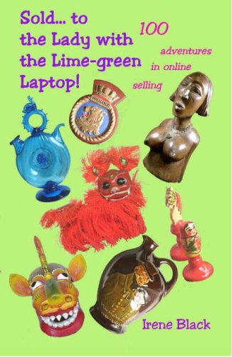 9780953161362: Sold...to the Lady with the Lime-green Laptop!: 100 Adventures in Online Selling