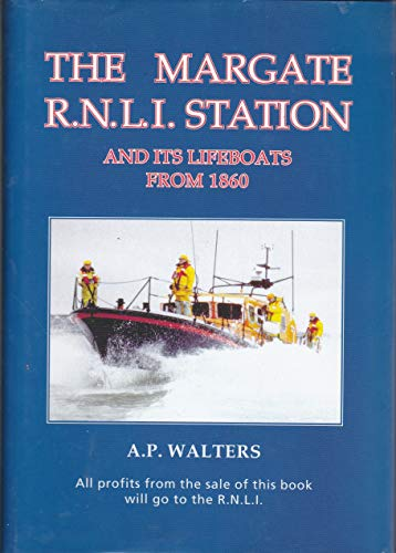 The Margate R.N.L.I. Station And Its Lifeboats From 1860 (FINE COPY OF SCARCE HARDBACK FIRST EDIT...
