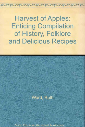 9780953164400: Harvest of Apples: Enticing Compilation of History, Folklore and Delicious Recipes